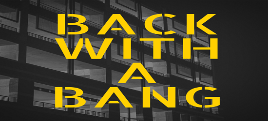 Back With A Bang - Banner