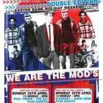 "Reports – ""Easter Afternoon Audacity"" – Later ""We Are The Mods Part II"" – Monday 25th April – Preview The Review"